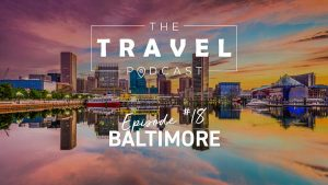 baltimore travel podcast
